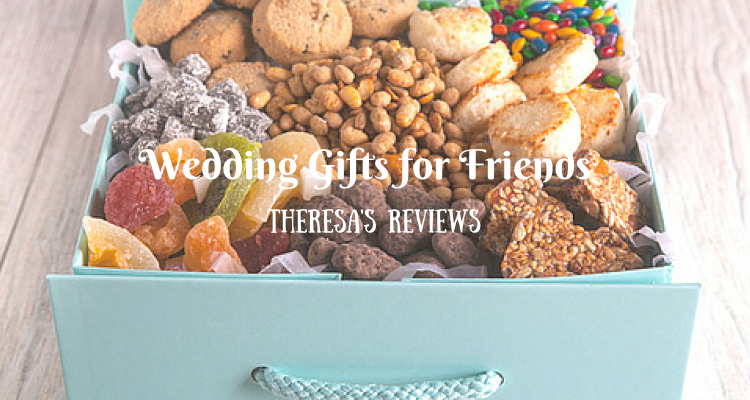 Wedding Gifts for Friends - Theresa's Reviews - www.theresasreviews.com #weddings #weddingideas #weddinggiftideas