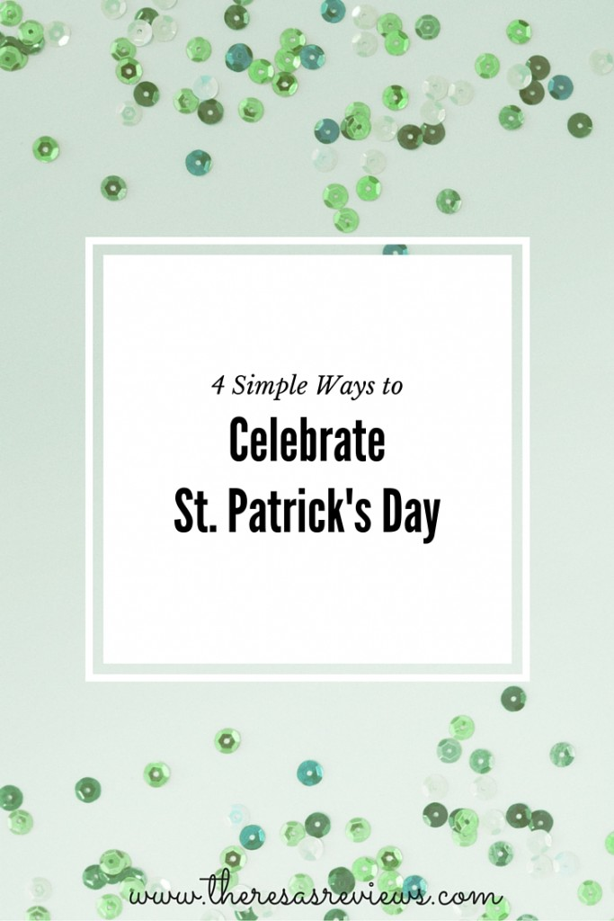 Check out these 4 simple ways to celebrate St. Patrick's Day! These are great for working or busy moms on the go. Check it out at Theresa's Reviews.