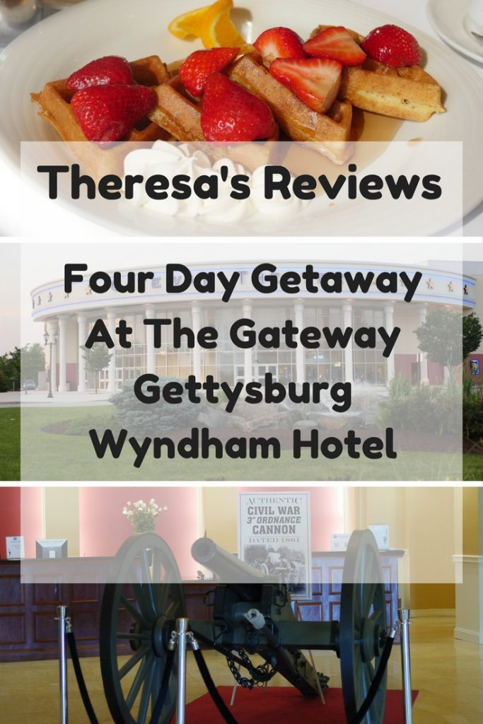 Theresa's Reviews Four Day Getaway At The Gateway Gettysburg Wyndham Hotel