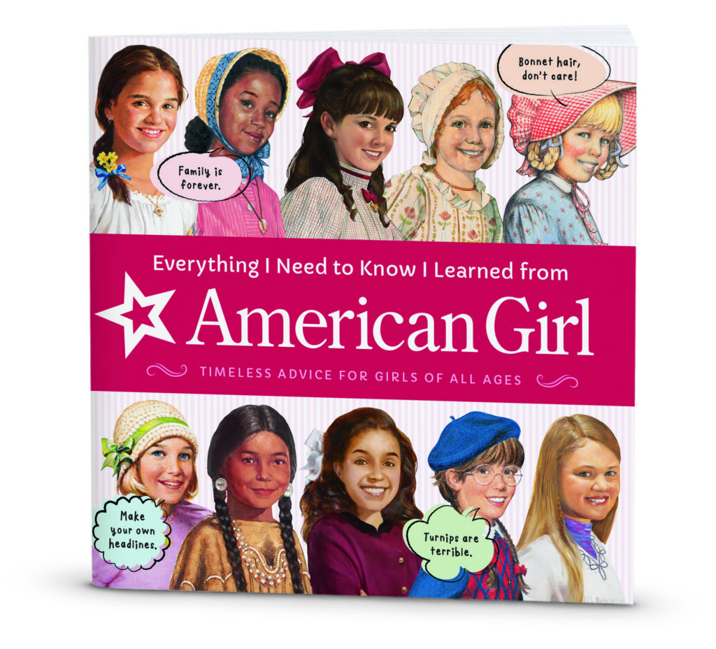 American Girl has also introduced a new book, 'Everything I Need to Know I Learned from American Girl'
